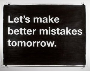 Lets-make-better-mistakes-tomorrow